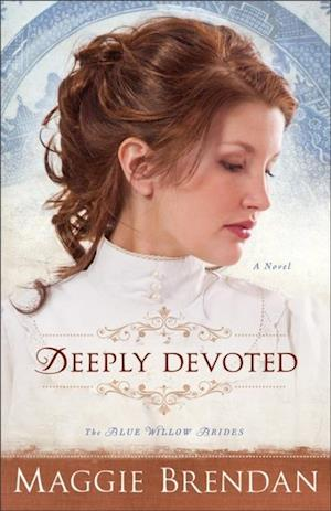 Deeply Devoted (The Blue Willow Brides Book #1) af Maggie Brendan