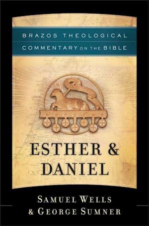 Esther & Daniel (Brazos Theological Commentary on the Bible) af George Sumner