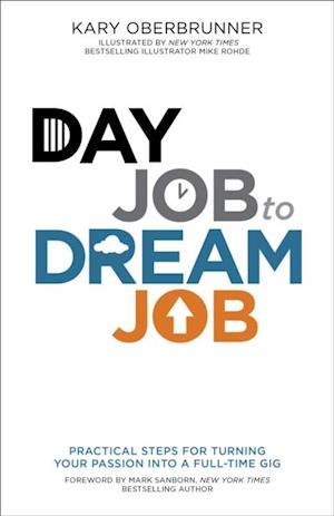 Day Job to Dream Job af Kary Oberbrunner
