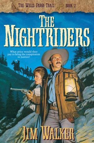 Nightriders (Wells Fargo Trail Book #2) af James Walker
