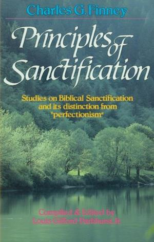 Principles of Sanctification af Charles Finney