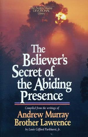Believer's Secret of the Abiding Presence af Brother Lawrence