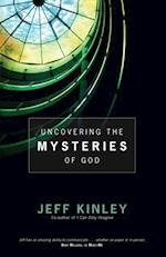 Uncovering the Mysteries of God af Jeff Kinley