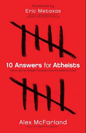 10 Answers for Atheists af Alex McFarland