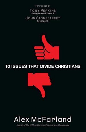 10 Issues That Divide Christians af Alex McFarland