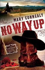 No Way Up (The Cimarron Legacy Book #1) (Cimarron Legacy)