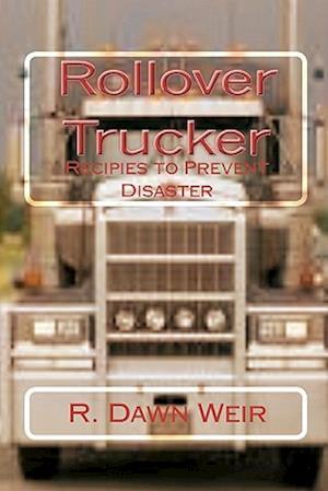 Rollover Trucker af R. Dawn Weir