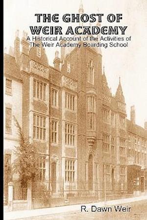 The Ghost of Weir Academy af R. Dawn Weir