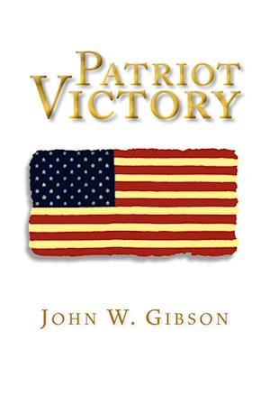 Patriot Victory af John W. Gibson
