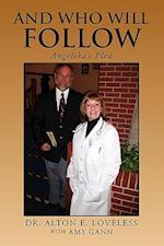 And Who Will Follow af Alton E. Loveless, Dr Alton E. Loveless