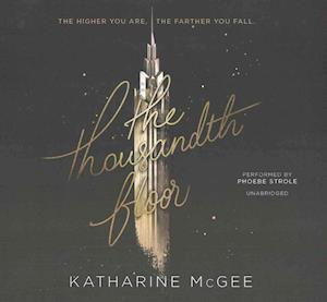 The Thousandth Floor af Katharine Mcgee