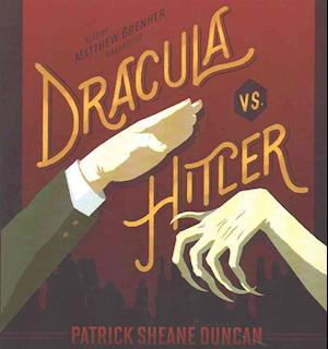 Dracula Vs. Hitler af Patrick Sheane Duncan