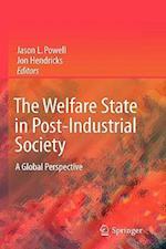 The Welfare State in Post-Industrial Society af Jason Powell, Jon Hendricks