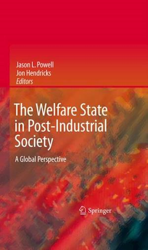 Welfare State in Post-Industrial Society af Jon Hendricks