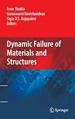 Dynamic Failure of Materials and Structures af Guruswami Ravichandran, Y Rajapakse, Arun Shukla