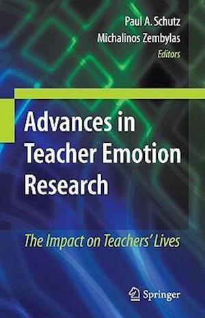 Advances in Teacher Emotion Research af Michalinos Zembylas, Paul A Schutz