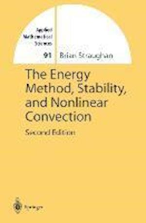 The Energy Method, Stability, and Nonlinear Convection af Brian Straughan