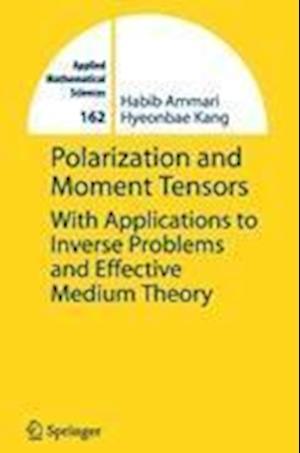 Polarization and Moment Tensors af Habib Ammari, Hyeonbae Kang