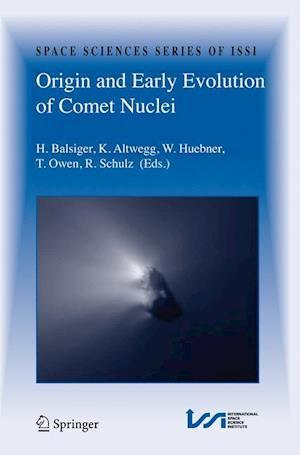 Origin and Early Evolution of Comet Nuclei af T Owen, Rita Schulz