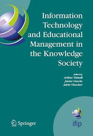 Information Technology and Educational Management in the Knowledge Society af Javier Osorio, Arthur Tatnall, Adrie J Visscher