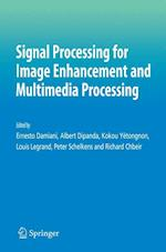 Signal Processing for Image Enhancement and Multimedia Processing af Peter Schelkens, Kokou Yetongnon, Louis Legrand