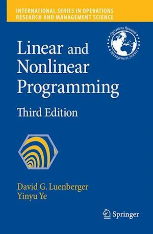 Linear and Nonlinear Programming af David G Luenberger, Yinyu Ye