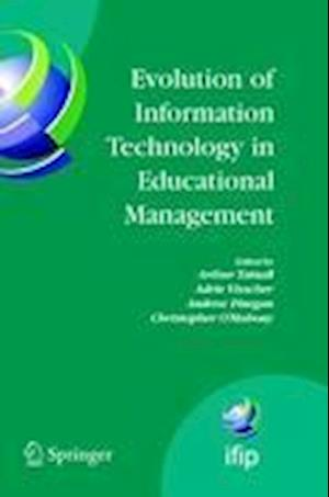 Evolution of Information Technology in Educational Management af Andrew Finegan, Adrie J Visscher, Arthur Tatnall