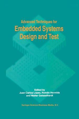 Advanced Techniques for Embedded Systems Design and Test af Juan Carlos Lopez, Roman Hermida, Walter Geisselhardt
