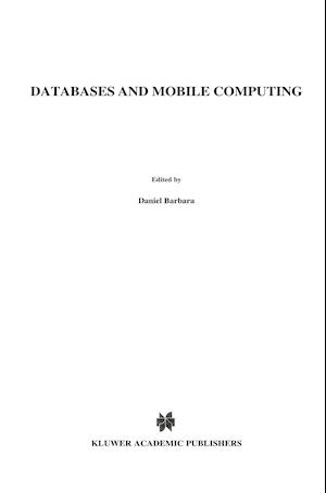 Databases and Mobile Computing af Daniel Barbara, Ravi Jain