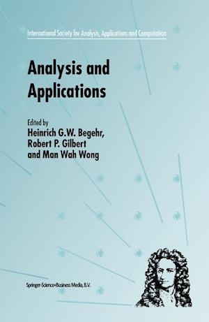 Analysis and Applications - ISAAC af Heinrich G W Begehr, Robert P Gilbert, Man Wah Wong