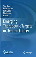 Emerging Therapeutic Targets in Ovarian Cancer af Martin Gore, Robert Brown