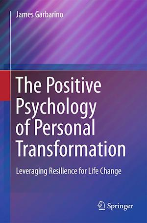 The Positive Psychology of Personal Transformation af James Garbarino