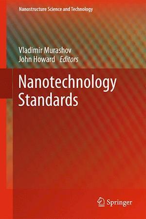 Nanotechnology Standards af John Howard, Vladimir Murashov
