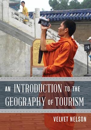 Introduction to the Geography of Tourism af Velvet Nelson