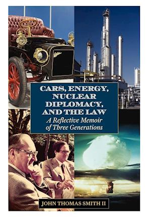 Cars, Energy, Nuclear Diplomacy and the Law af II Smith, John Thomas