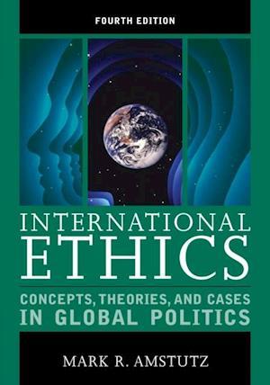 International Ethics af Mark R. Amstutz