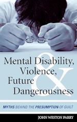 Mental Disability, Violence, and Future Dangerousness af John Weston Parry