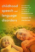 Childhood Speech and Language Disorders (Whole Family Approaches to Childhood Illnesses and Disorders)