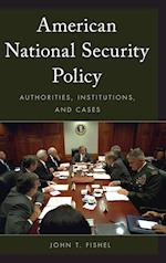 American National Security Policy af John T. Fishel