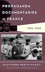 Propaganda Documentaries in France, 1940-1944 (Film and History)