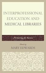 Interprofessional Education and Medical Libraries (Medical Library Association Books)