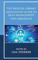 The Medical Library Association Guide to Data Management for Librarians (Medical Library Association Books)