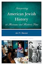 Interpreting American Jewish History at Museums and Historic Sites (Interpreting History)