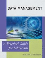 Data Management (The Practical Guides for Librarians)