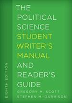 The Political Science Student Writer's Manual and Reader's Guide (Student Writers Manual A Guide to Reading and Writing)