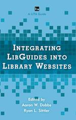 Integrating Libguides into Library Websites (Lita Guides)