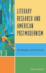 Literary Research and American Postmodernism (Literary Research: Strategies and Sources)