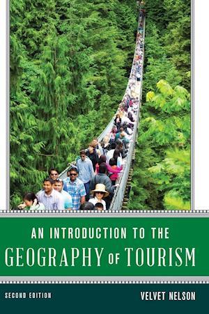 Bog, hardback An Introduction to the Geography of Tourism af Velvet A. Nelson