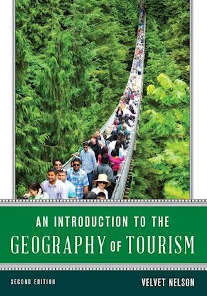 Bog, paperback An Introduction to the Geography of Tourism af Velvet Nelson