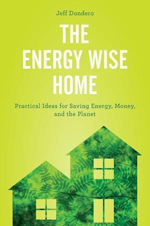 Bog, hardback The Energy Wise Home af Jeff Dondero